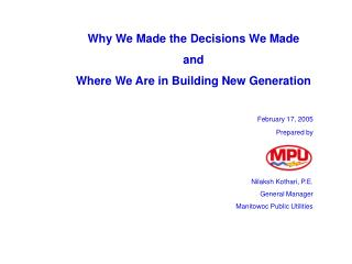 Why We Made the Decisions We Made  and  Where We Are in Building New Generation February 17, 2005