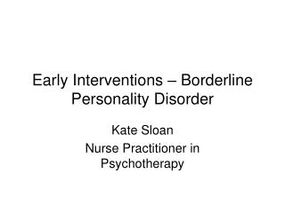 Early Interventions   Borderline Personality Disorder