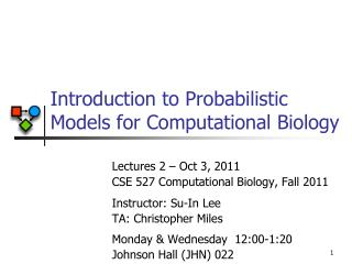 Introduction to Probabilistic Models for Computational Biology