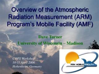 Overview of the Atmospheric Radiation Measurement (ARM)  Program's Mobile Facility (AMF)