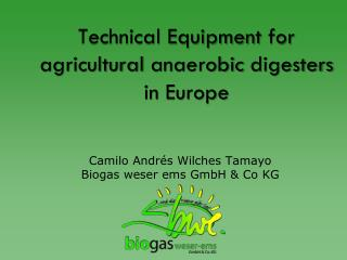 Technical Equipment  for agricultural anaerobic digesters  in Europe