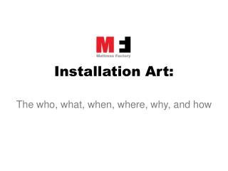 Installation Art: