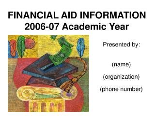 FINANCIAL AID INFORMATION 2006-07 Academic Year