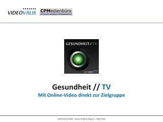 Gesundheit //  TV Mit Online-Video direkt zur Zielgruppe