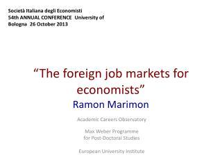 """ The foreign job markets for economists "" Ramon Marimon"