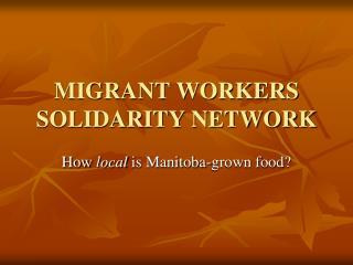 MIGRANT WORKERS SOLIDARITY NETWORK