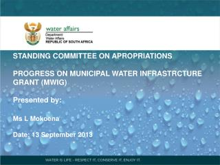STANDING COMMITTEE ON APROPRIATIONS PROGRESS ON MUNICIPAL WATER INFRASTRCTURE GRANT (MWIG)