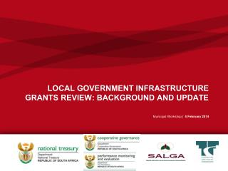 LOCAL GOVERNMENT INFRASTRUCTURE GRANTS REVIEW: BACKGROUND AND UPDATE