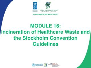 MODULE 16: Incineration of Healthcare Waste and the Stockholm Convention Guidelines
