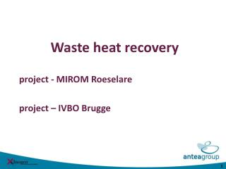 Waste heat recovery project - MIROM Roeselare project – IVBO Brugge