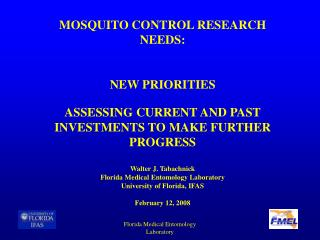 MOSQUITO CONTROL RESEARCH NEEDS: NEW PRIORITIES