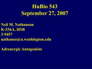 HuBio 543 September 27, 2007