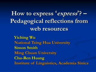 How to express  � express � ?  � Pedagogical reflections from web resources