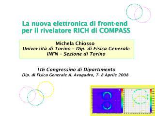 La nuova elettronica di front-end  per il rivelatore RICH di COMPASS Michela Chiosso