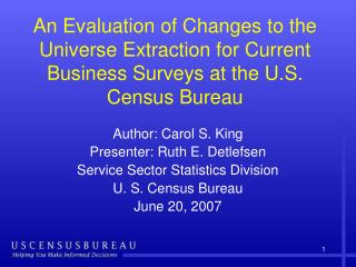 Author: Carol S. King Presenter: Ruth E. Detlefsen Service Sector Statistics Division
