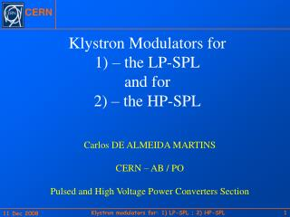 Klystron Modulators for 1) � the LP-SPL and for 2) � the HP-SPL