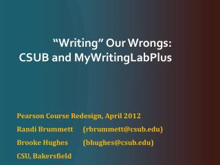 """Writing"" Our Wrongs:  CSUB and MyWritingLabPlus"