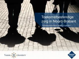 Toekomstbestendige zorg in Noord-Brabant