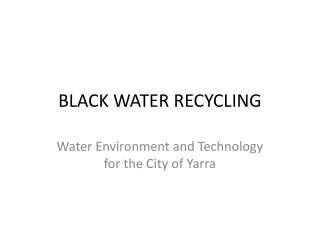 BLACK WATER RECYCLING