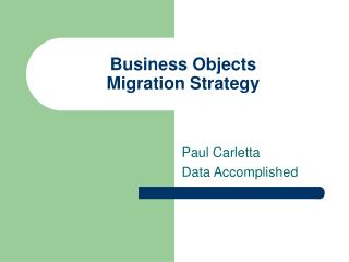 Business Objects  Migration Strategy