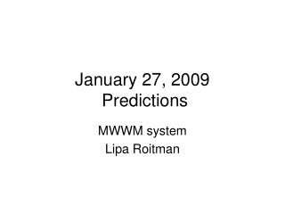 January 27, 2009  Predictions