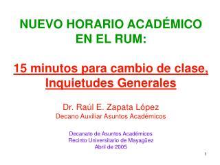 NUEVO HORARIO ACADÉMICO EN EL RUM: 15 minutos para cambio de clase, Inquietudes Generales