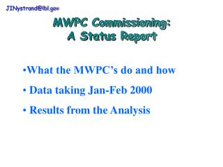 MWPC Commissioning:  A Status Report