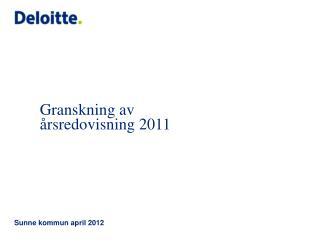 Granskning av  årsredovisning 2011