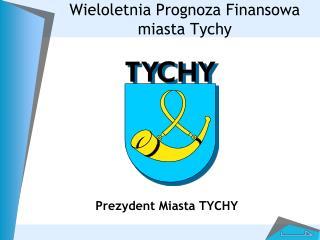 Wieloletnia Prognoza Finansowa miasta Tychy