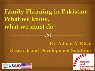 Family Planning in Pakistan:  What we know,  what we must do