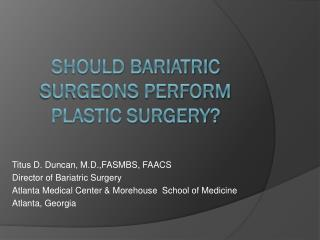 Should Bariatric Surgeons Perform Plastic Surgery?
