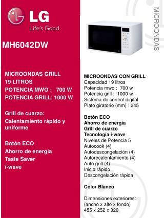 MICROONDAS CON GRILL Capacidad  19  litros Potencia mwo :   700  w Potencia grill :   1000  w