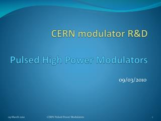 CERN modulator R&D Pulsed High Power Modulators