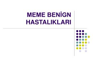 MEME BEN?GN HASTALIKLARI