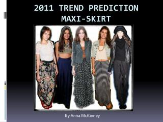 2011 trend prediction MAXI-SKIRT