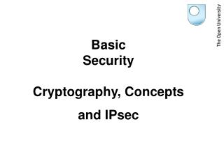 Basic Security Cryptography, Concepts  and IPsec