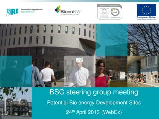 BSC steering group meeting Potential Bio-energy Development Sites 24 th  April 2013 (WebEx)