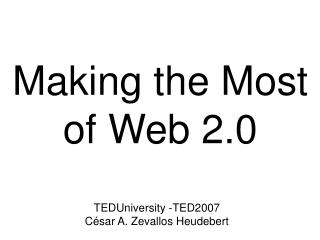 Making the Most of Web 2.0