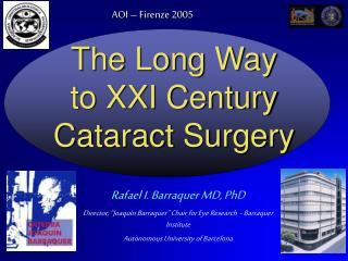 The Long Way to XXI Century Cataract Surgery