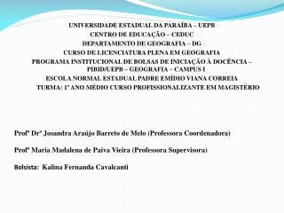 UNIVERSIDADE ESTADUAL DA PARAÍBA – UEPB CENTRO DE EDUCAÇÃO – CEDUC DEPARTAMENTO DE GEOGRAFIA – DG