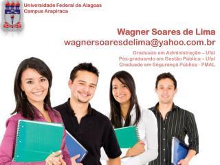 Wagner Soares de Lima wagnersoaresdelima@yahoo.br