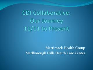 CDI Collaborative:  Our Journey   11/11 to Present