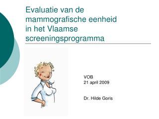 Evaluatie van de mammografische eenheid  in het Vlaamse screeningsprogramma