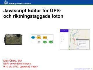 Mats Öberg,  SGI ESRI användarkonferens  9-10 okt 2013, Upplands Väsby