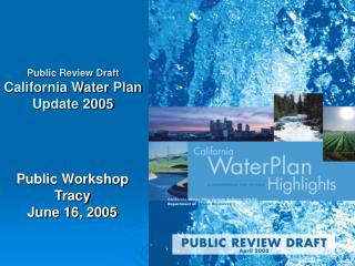 Public Workshop Tracy June 16, 2005