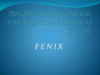 INFORMACION GENERAL PARA REALIZAR SERVICIO SOCIAL