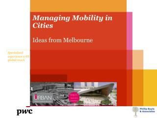 Managing Mobility in Cities  Ideas from Melbourne