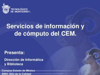 Servicios de información y de cómputo del CEM.