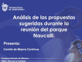 Análisis de las propuestas sugeridas durante la reunión del parque Naucalli.