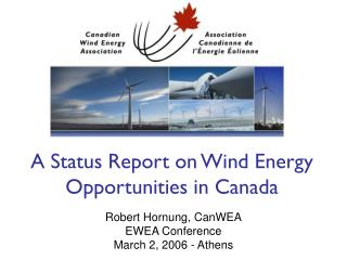A Status Report on Wind Energy Opportunities in Canada